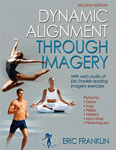 Eric Franklin - Dynamic Alignment Through Imagery - 2nd Edition