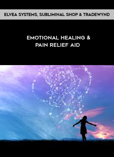 Elvea Systems, Subliminal Shop and Tradewynd - Emotional Healing & Pain Relief Aid